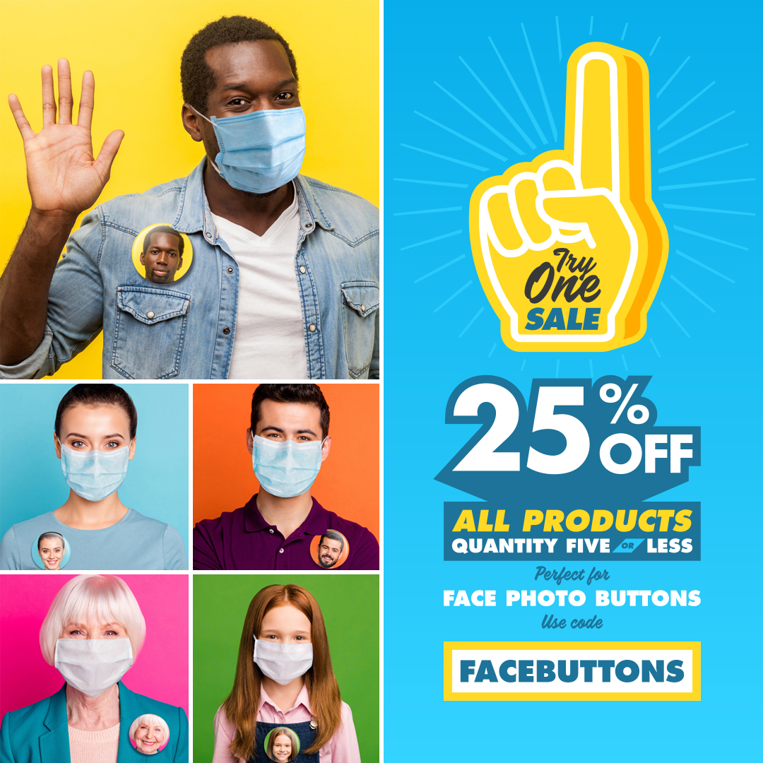 25% OFF All Products Quantity Five or Less with coupon code FACEBUTTONS for a limited time.