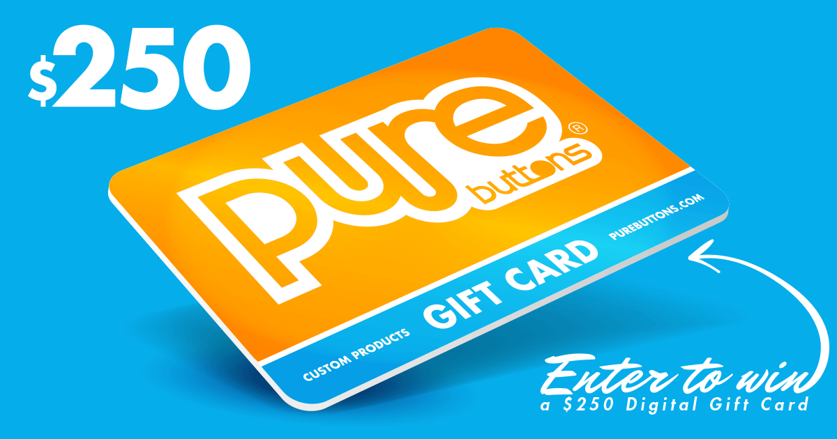 Enter to win a $250 Pure Buttons Gift Card
