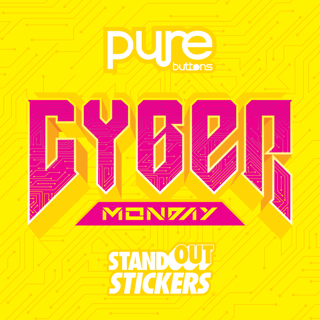 Cyber Monday 20202 sale at Pure Buttons and StandOut Stickers
