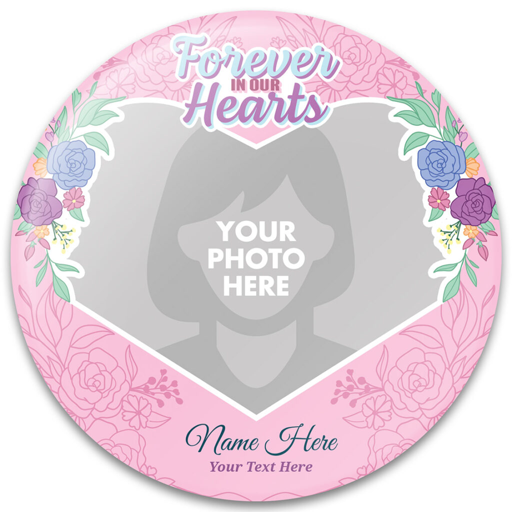Forever In Our Hearts Memorial Buttons Template